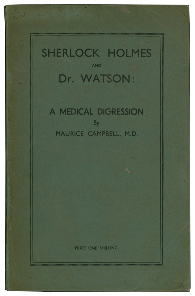 Sherlock Holmes and Dr. Watson: A Medical Digression. Maurice CAMPBELL.
