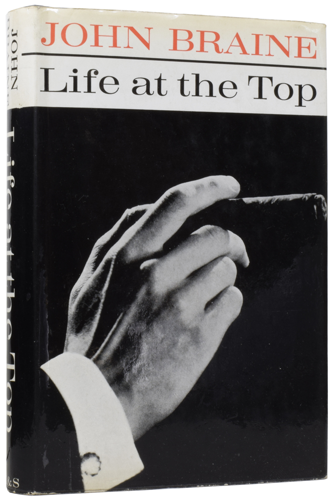 Life at the Top. John BRAINE, 1922 - 1986.