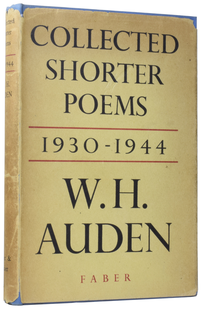 Collected Shorter Poems 1930-1944. W. H. AUDEN, 1907–1973.