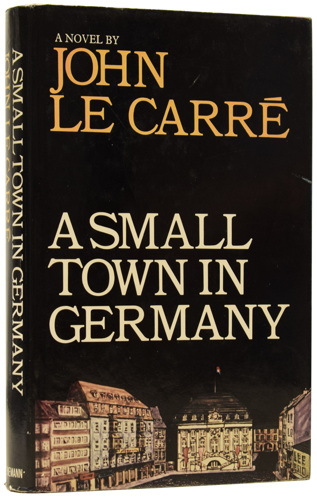 A Small Town In Germany. John LE CARRÉ, born 1931, David John Moore CORNWELL, pseudonym.