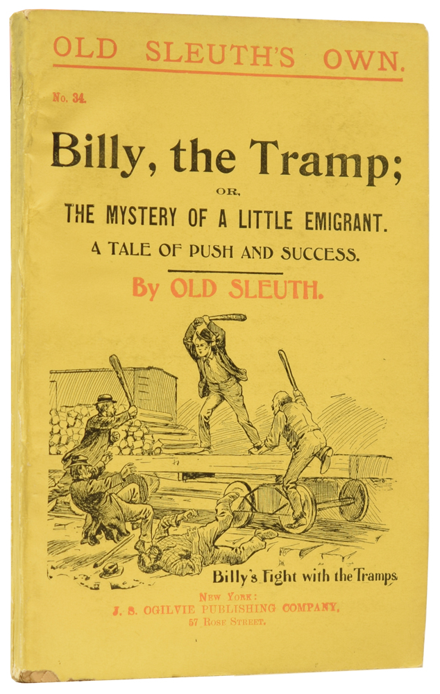 Billy, the Tramp; or, the Mystery of a Little Emigrant. A Tale of Push and Success. Old Sleuth's Own No. 34. OLD SLEUTH, Harlan Page HASLEY.