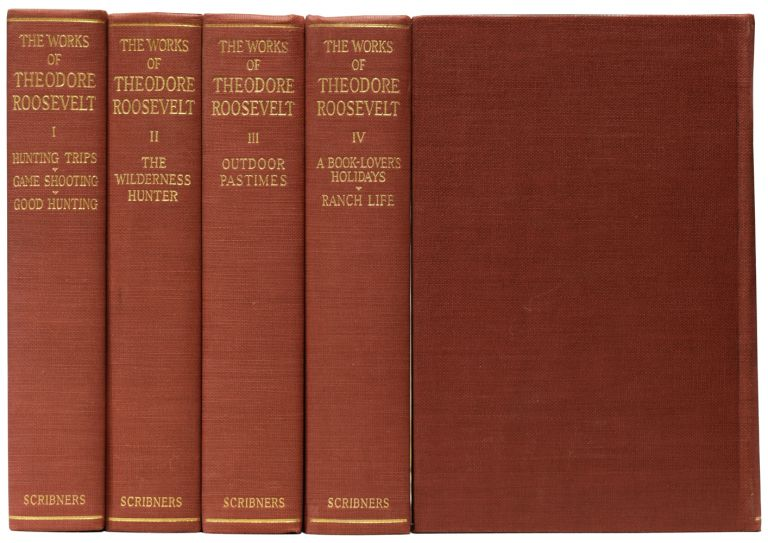 The Works of Roosevelt [set of writings/essays including The Rough Riders, Ranch Life and the Hunting Trail, The Winning of the West, African Game Trails, Through the Brazilian Wilderness, Outdoor Pastimes of an American Hunter, etc.]. Theodore ROOSEVELT.
