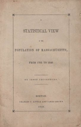 ECONOMICS] A Statistical View of the Population of Massachussetts, from 1765 to 1840. Jesse...