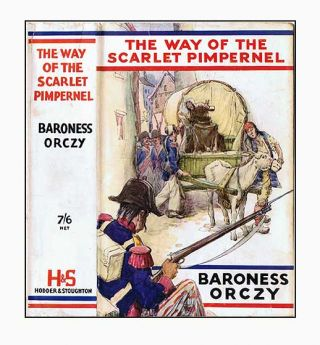 The Way of the Scarlet Pimpernel. Baroness ORCZY