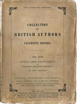 Little Lord Fauntleroy. Collection of British Authors. Tauchnitz Edition. Vol. 2479. Frances...