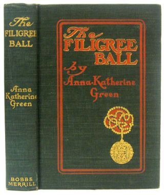 The Filigree Ball. Anna GREEN, Katherine