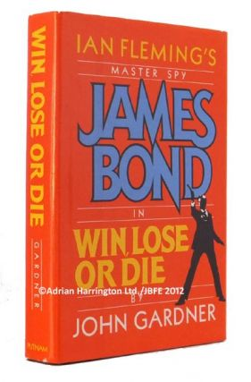 Win, Lose Or Die. John GARDNER