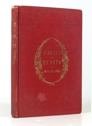 History of my Pets. With Engravings from Designs by Billings. Grace GREENWOOD, BILLINGS