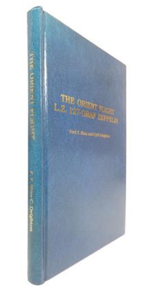 The Orient Flight L.Z. 127-Graf Zeppelin. Fred F. BLAU, Cyril DEIGHTON, Len