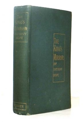 The King's Mirror. Anthony HOPE, Sir