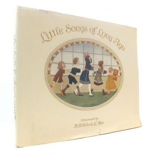 Little Songs of Long Ago. More Old Nursery Rhymes. Illustrated by H. Willebeek Le Mair. H....