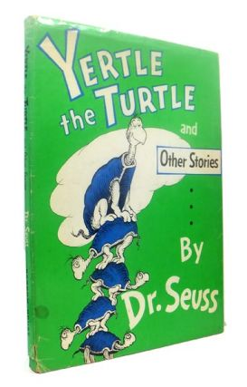 Yertle the Turtle and Other Stories. Including: Gertrude McFuzz and The Big Brag. SEUSS Dr