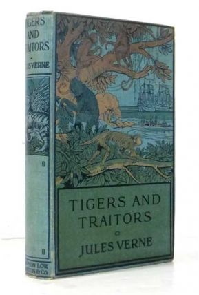 Tigers and Traitors. Jules VERNE, Gabriel.