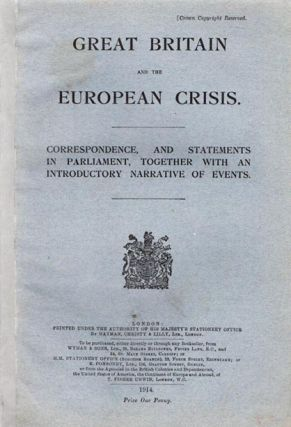 Great Britain and the European Crisis. Correspondence, and Statements In Parliament, together...