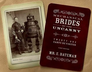 Mechanical Brides of The Uncanny. Mr. Edward J. BATEMAN