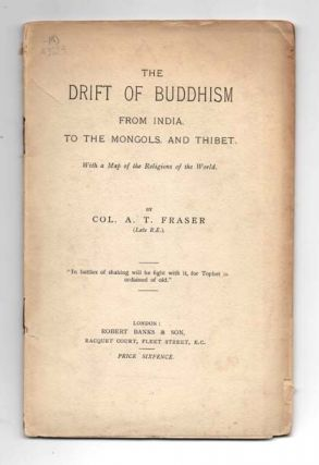 The Drift of Buddhism From India to the Mongols and Thibet. Alexander Thomas FRASER