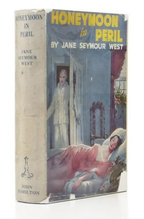 Honeymoon in Peril, A Novel. Jane SEYMOUR WEST