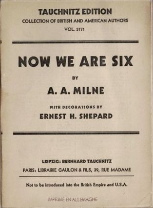 Now We Are Six. With Decorations by Ernest H. Shepard. Collection of British and American...