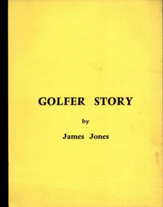 Golfer Story [Screenplay]. James JONES