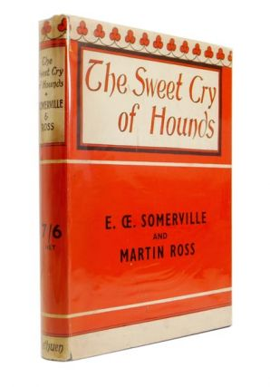 The Sweet Cry of Hounds. E. OE. SOMERVILLE, Martin ROSS, Violet MARTIN, pseud