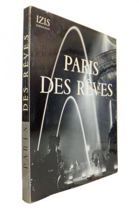 Paris de Reves [Paris of Dreams]. 75 Photographies D'Izis Bidermanas. IZIS, Israelis BIDERMANAS