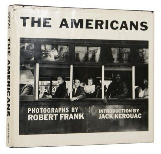 The Americans. PHOTOGRAPHY, Robert FRANK, Jack KEROUAC, born 1924