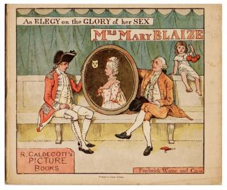 An Elegy on the Glory of Her Sex. Mrs. Mary BLAIZE, Randolph CALDECOTT