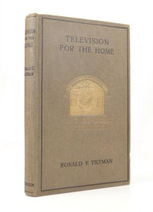 "Television for the Home. The Wonders of ""Seeing by Wireless"" Ronald F. TILTMAN"