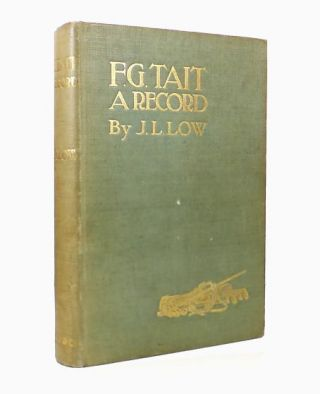 F.G. Tait. A Record. Being His Life, Letters, and Golfing Diary. John L. LOW, Biographer