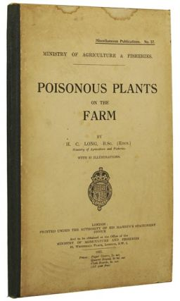 Poisonous Plants on the Farm. Ministry of Agriculture and Fisheries. Miscellaneous Publications...
