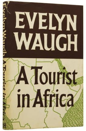 A Tourist In Africa. Evelyn WAUGH