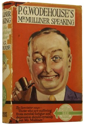 Mr. Mulliner Speaking. P. G. WODEHOUSE, Pelham Grenville