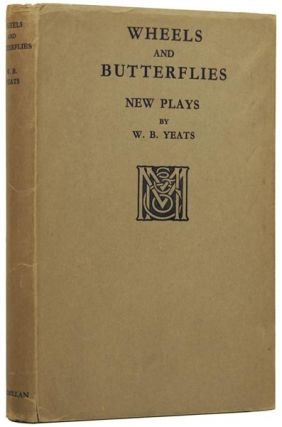 Wheels and Butterflies. New Plays. W. B. YEATS, William Butler