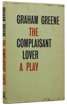 The Complaisant Lover. A Play. Graham GREENE
