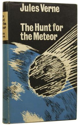 The Hunt for the Meteor [The Chase of the Golden Meteor]. Jules VERNE, Gabriel.