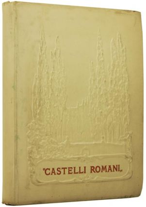 """Castelli Romani"", an account of certain towns and villages in Latium, with an appendix containing short notices of Tivoli, Anzio, and Nettuno, illustrated with original sketches by Roman artists. Edoardo DE FONSECA, W. G. COOK."