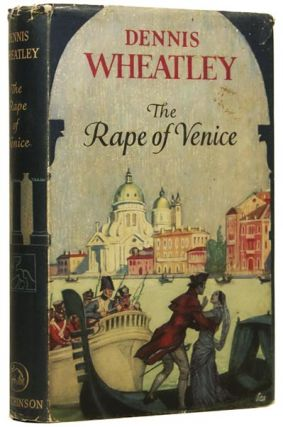 The Rape of Venice. Dennis WHEATLEY