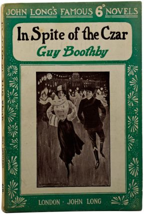 In Spite of the Czar. Guy BOOTHBY