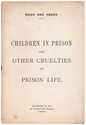 Children In Prison and Other Cruelties of Prison Life. Oscar WILDE