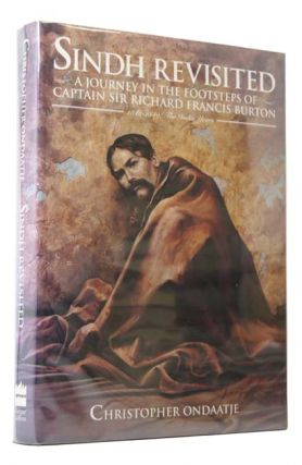 Sindh Revisited: A Journey in the Footsteps of Captain Sir Richard Burton. 1842-1849: The India...