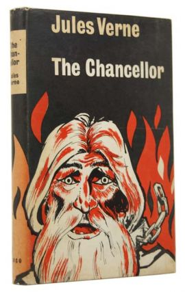 The Chancellor [The Survivors of the Chancellor / The Wreck of The Chancellor]. Jules VERNE,...