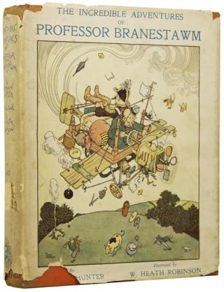 The Incredible Adventures of Professor Branestawm. With 76 illustrations by W. Heath Robinson....