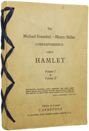 The Michael Fraenkel and Henry Miller Correspondence, Called Hamlet. Volume I and Volume II....
