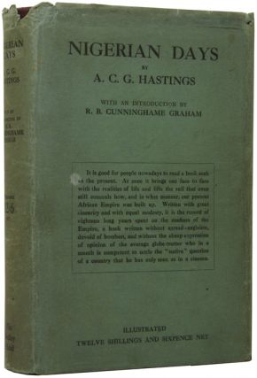 Nigerian Days. A. C. G. HASTINGS, R. B. Cunninghame GRAHAM, introduction