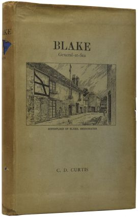 Blake: General-at-Sea. C. D. CURTIS