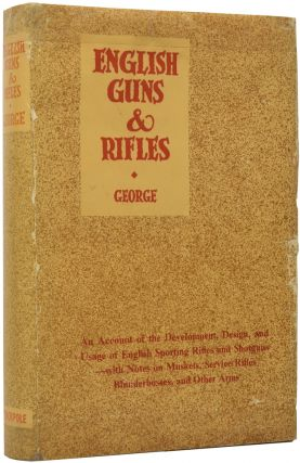English Guns and Rifles, Being an Account of the Development, Design and Usage of English...