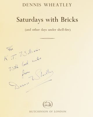 Saturdays with Bricks. (and other days under shell-fire). Dennis WHEATLEY