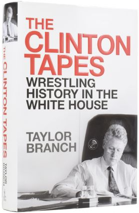 The Clinton Tapes. Wrestling History with the President. Taylor BRANCH, born 1947