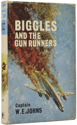 Biggles and the Gun Runners. Captain W. E. JOHNS