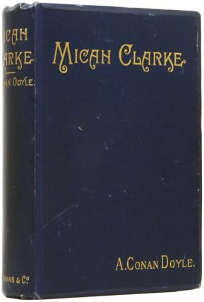 Micah Clarke. His Statement. Arthur Conan DOYLE, Sir.